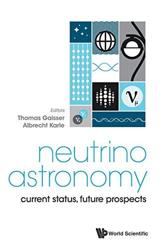 9789814759403: Neutrino Astronomy: Current Status, Future Prospects