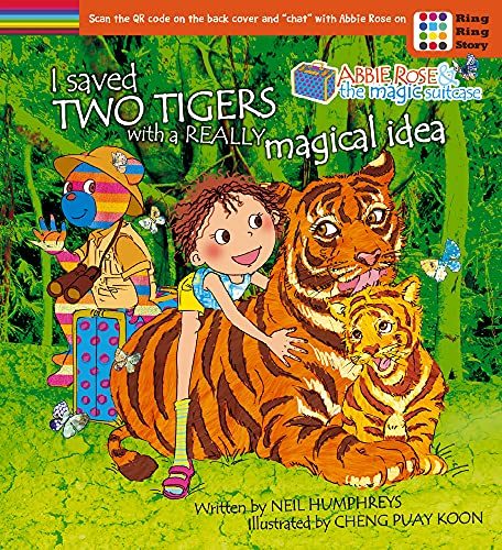 9789814771757: Saved Two Tigers with a Really Magical Idea (No. I): I Saved Two Tigers with a Really Magical Idea (Abbie Rose and the Magic Suitcase)