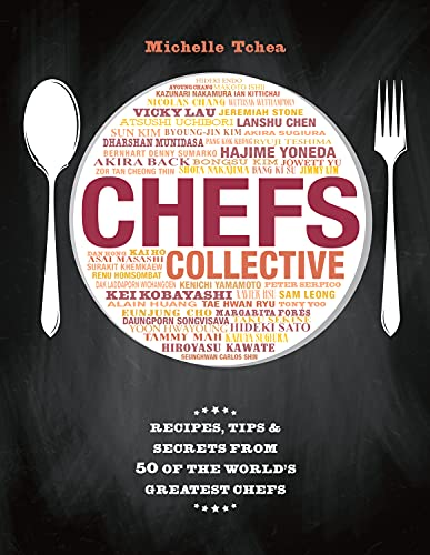Chefs Collective: Recipes, Tips and Secrets from 50 of the World's Greatest Chefs