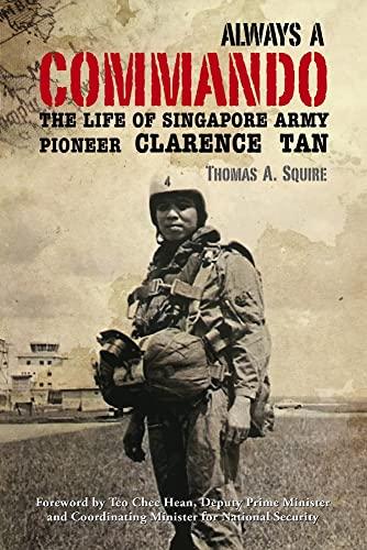 Always a Commando: The Life of Singapore: Thomas A. Squire