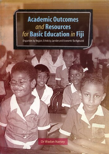 Academic Outcomes and Resources for Basic Eduction in Fiji: Disparities By Region, Ethnicity, ...