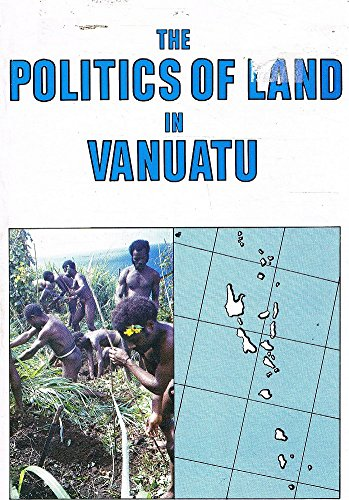 9789820200043: The politics of land in Vanuatu: From colony to independence