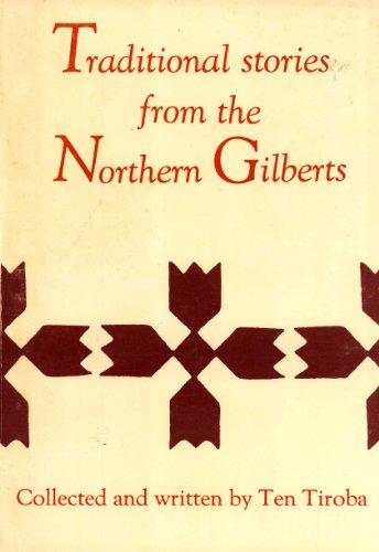9789820200562: Traditional Stories from the Northern Gilberts (Karaki n Ikawai mai Kiribati Meang)