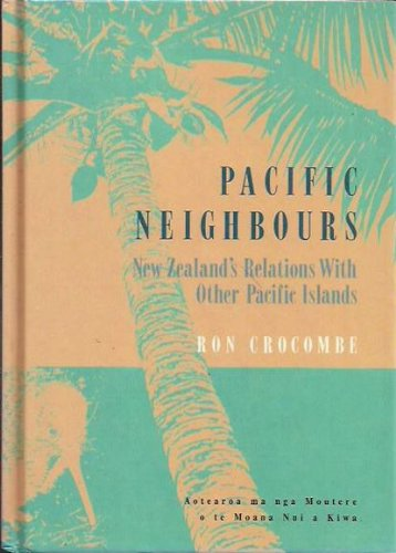 Pacific Neighbours: Crocombe, Ron