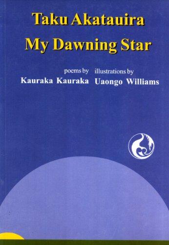 Taku Akatauira =: My dawning star: Poems: Kauraka, Kauraka