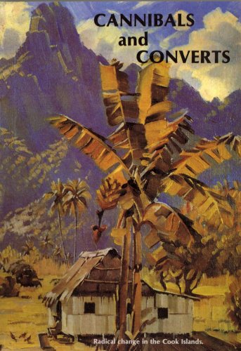 9789820201668: Cannibals and Converts: Radical Change in the Cook Islands