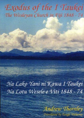 9789820203402: Exodus of the I Taukei: The Wesleyan Church in Fiji 1848-74 = Na Lako Yani Ni I Taukei : Na Lotu Wesele e Viti 1848-74
