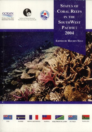 Status of Coral Reefs in the Southwest Pacific: 2004: Reuben Sulu (editor)