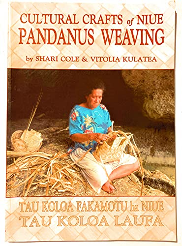 Cultural Crafts of Niue; Pandanus Weaving: Shari Cole; Vitolia