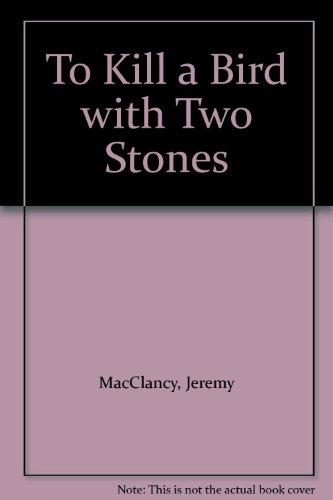 To Kill a Bird with Two Stones: MacClancy, Jeremy