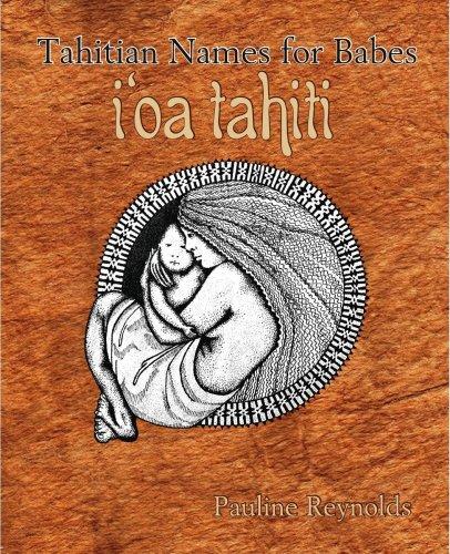 9789829801715: Tahitian Names for Babes - I'oa Tahiti