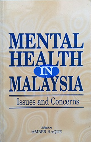 9789831001080: Mental health in Malaysia: Issues and concerns