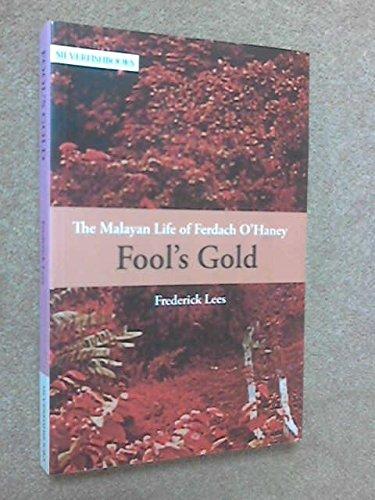 9789833221011: Fool's Gold (Malayan Life of Ferdach O'Haney)