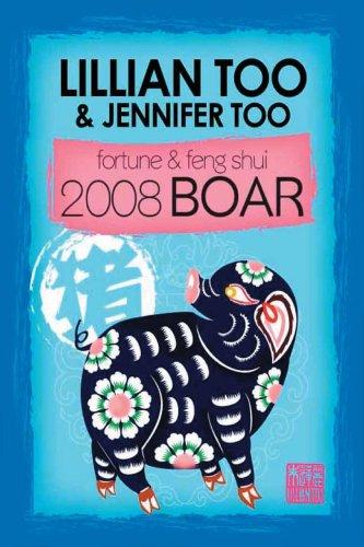 Fortune & Feng Shui 2008 BOAR: Too, Lillian & Jennifer