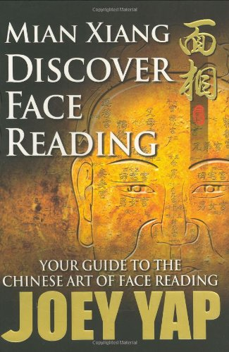 Mian Xiang Discover Face Reading- Your Guide to the Art of Chinese Face Reading: Joey Yap