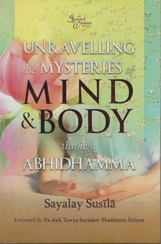 9789833512034: Unravelling the Mysteries of Mind & Body Through Abhidhamma