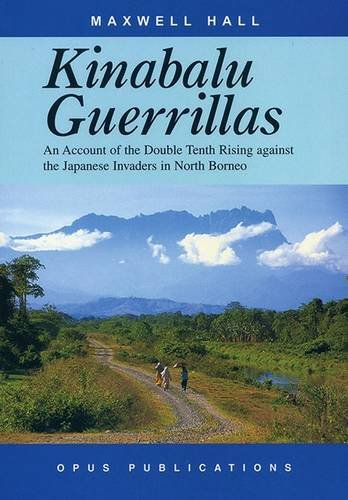 Kinabalu Guerrillas: An Account of the Double: Maxwell Hall