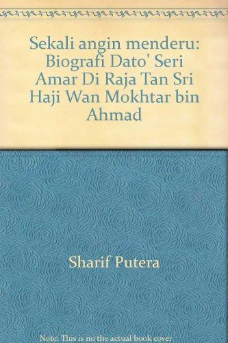 9789834007201: Sekali angin menderu: Biografi Dato' Seri Amar Di Raja Tan Sri Haji Wan Mokhtar bin Ahmad
