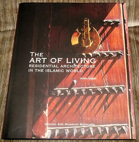 9789834038519: The Art of Living: Residential Architecture in the Islamic World