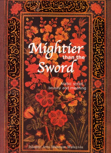Mightier Than the Sword: Arabic Script, Beauty and Meaning: Venetia Porter, Heba Nayel Barakat