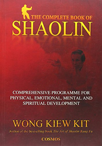 9789834087913: The Complete Book of Shaolin: Comprehensive Programme for Physical, Emotional, Mental and Spiritual Development