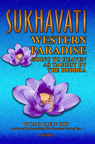 9789834087937: Sukhavati: Western Paradise: Going to Heaven as Taught by the Buddha