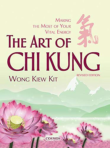 9789834087944: Art of Chi Kung: Making the Most of Your Vital Energy