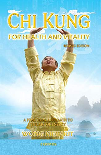 9789834087951: Chi Kung for Health and Vitality: A Practical Approach to the Art of Energy