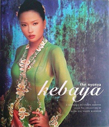 9789834107208: The Nyonya Kebaya: A Showcase Collection of Nyonya Kebayas from The Collection of Datin Seri Endon Mahmood