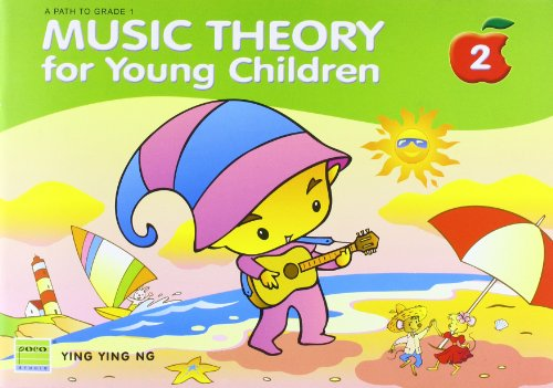 Music Theory for Young Children Book 2: Ying Ying Ng