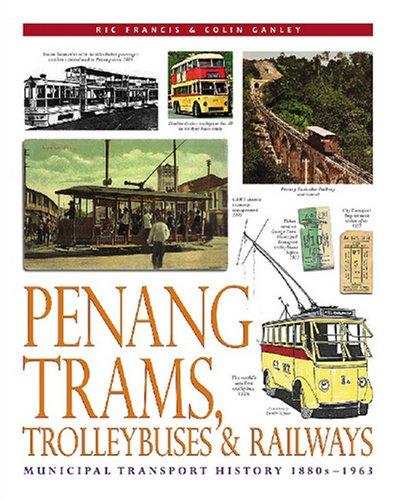 9789834283407: Penang Trams, Trolleybuses and Railways