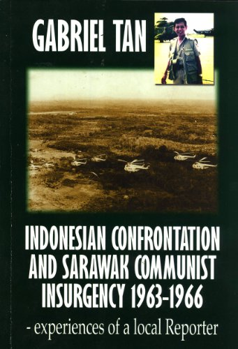 9789834403003: Indonesian Confrontation and Sarawak Communist Insurgency 1963-1966: Experiences of a Local Reporter