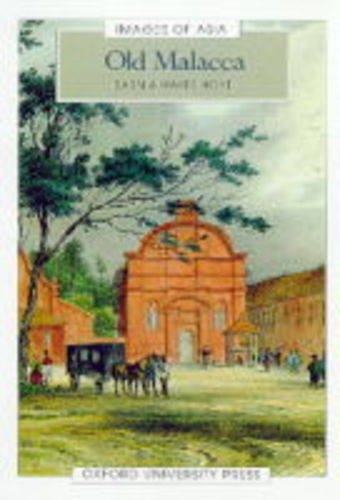 9789835600128: Old Malacca (Images of Asia Series)