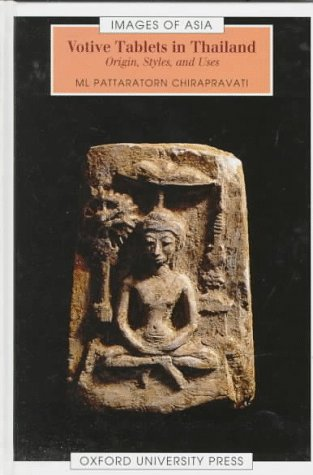 9789835600258: Votive Tablets in Thailand: Origin, Styles, and Uses (Images of Asia)