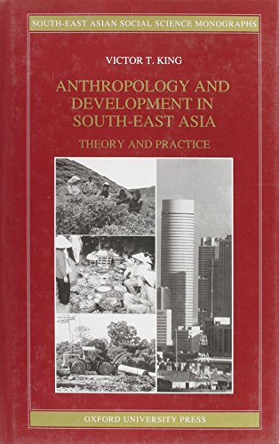 9789835600418: Anthropology and Development in South-East Asia: Theory and Practice (South-East Asian Social Science Monographs)