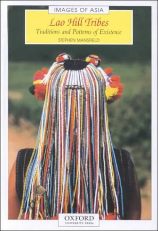 9789835600616: Lao Hill Tribes: Traditions and Patterns of Existence (Images of Asia)