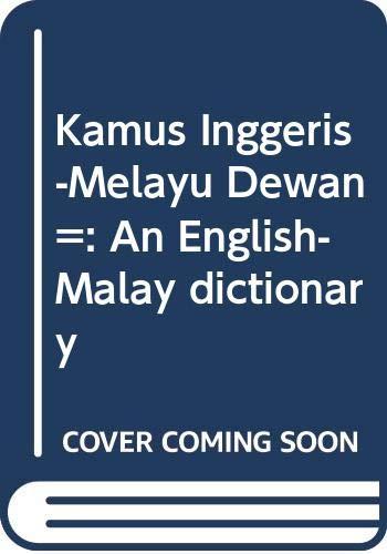 Kamus Inggeris-Melayu Dewan =: An English-Malay dictionary: Anon