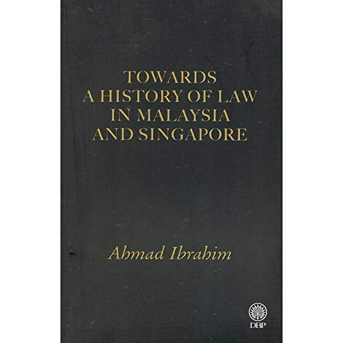 9789836230539: Towards a history of law in Malaysia and Singapore