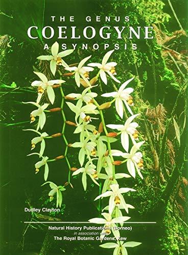 The Genus Coelogyne: A Synopsis (Hardback): Dudley Clayton