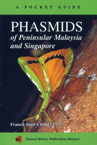 9789838121095: Phasmids of Peninsular Malaysia and Singapore: A Pocket Guide