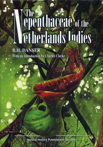 The Nepenthaceae 0f the Netherlands Indies: B. H. Danser