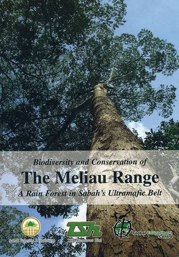 Biodiversity and Conservation of the Meliau Range: A Rain Forest in Sabah's Ultramafic Belt: ...