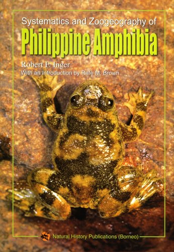 Systematics and Zoogeography of Philippine Amphibia: Robert F. Inger (author); Rafe M. Brown (...