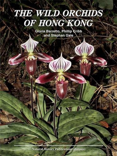 The Wild Orchids of Hong Kong: Gale, S., Cribb,