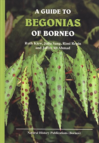 9789838121606: A Guide to Begonias of Borneo