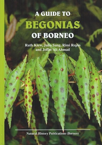 9789838121613: A Guide to Begonias of Borneo