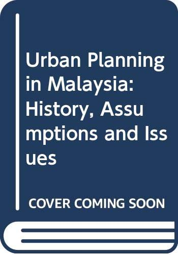 9789838880091: Urban Planning in Malaysia: History, Assumptions and Issues