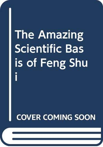 9789838999434: The Amazing Scientific Basis of Feng Shui