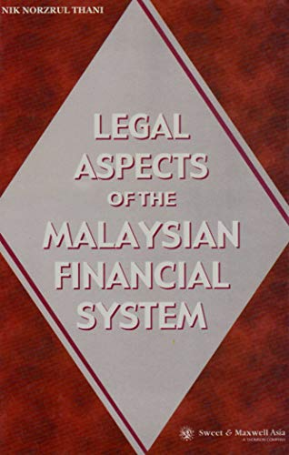 Legal Aspects of the Malaysian Financial System: Nik Norzrul Thani