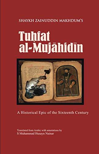 9789839154801: Tuhfat Al Mujahidin: A Historical Epic of the Sixteenth Century